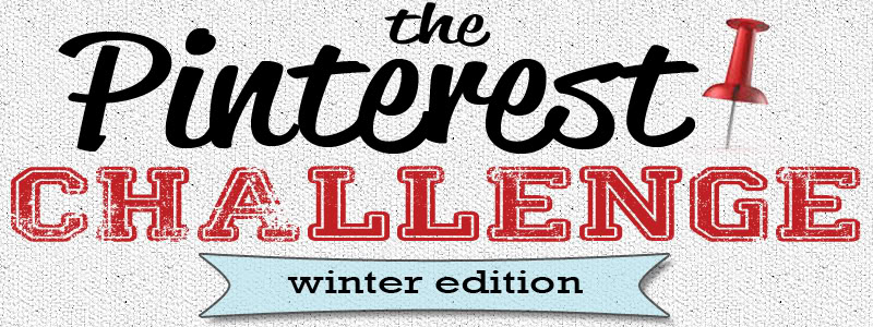 Pinterest Challenge Winter 2013