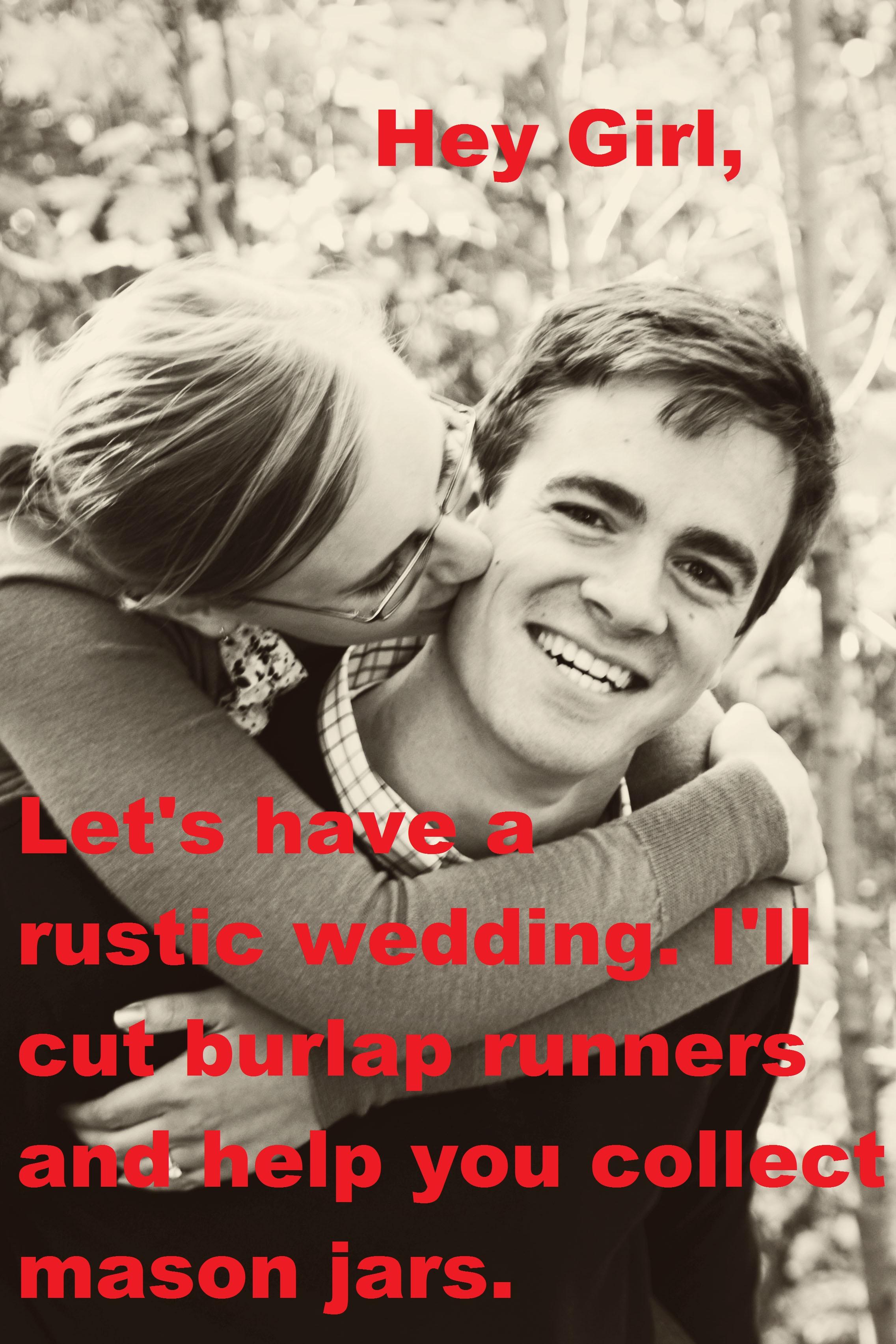 Rustic Wedding Hey Girl