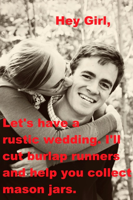 Rustic Wedding Hey Girl